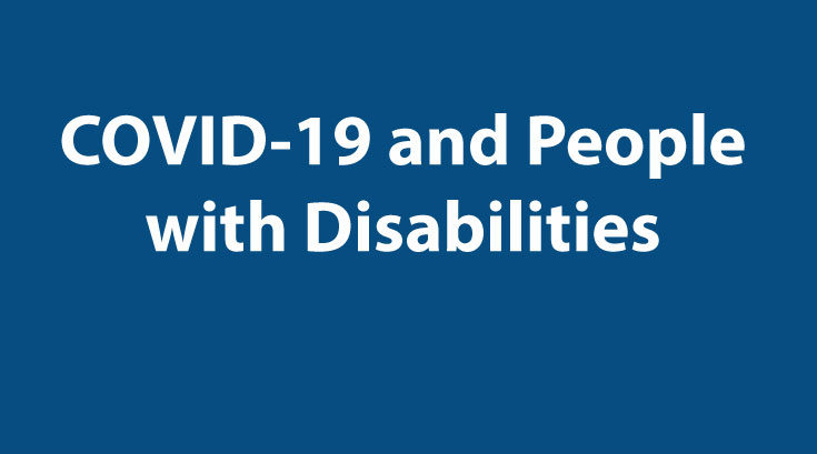 Blue background with white words, COVID-19 and People with Disabilities