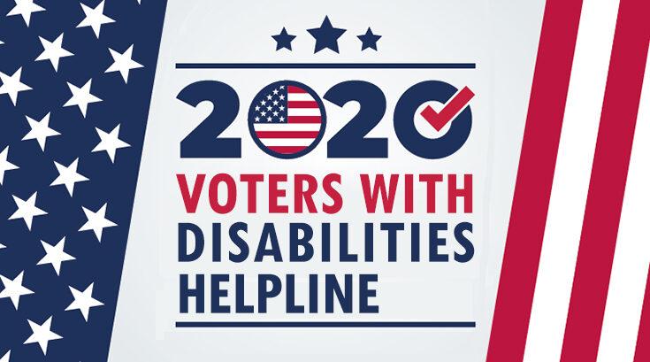 2020 Voters with Disabilities Helpline